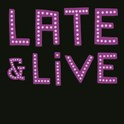 LATE & LIVE - Festival Edition